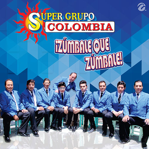 Play & Download Zumbale Que Zumbale by Super Grupo Colombia | Napster