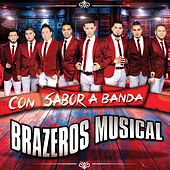 Play & Download Con Sabor a Banda by Brazeros Musical | Napster
