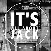 Play & Download It's All About Jack, Vol. 3 - House Music Collection by Various Artists | Napster