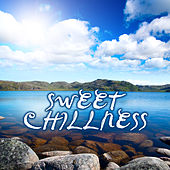 Play & Download Sweet Chillness by Various Artists | Napster