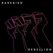 Play & Download Rebellion by Rare Bird | Napster
