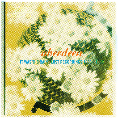 Play & Download It Was the Rain: Lost Recordings 1993-1995 by ABERDEEN | Napster