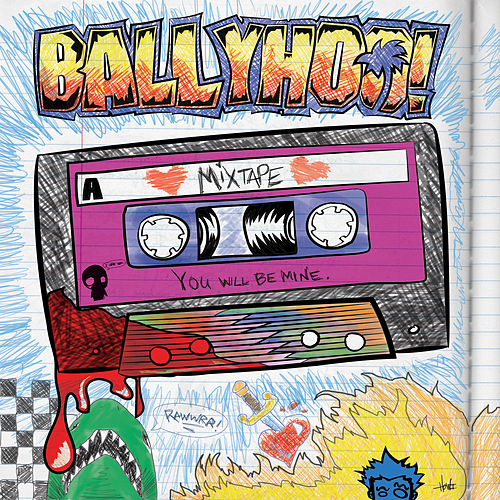 Play & Download Mixtape by Ballyhoo! | Napster