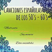 Play & Download Canciones Españolas de los 50's-60's by Various Artists | Napster
