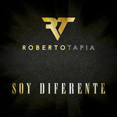 Play & Download Soy Diferente by Roberto Tapia | Napster