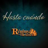 Play & Download Hasta Cuándo by Remmy Valenzuela | Napster