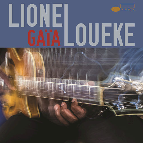 Play & Download Gaïa by Lionel Loueke | Napster