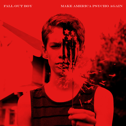 Make America Psycho Again by Fall Out Boy