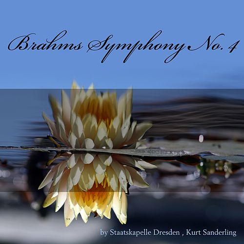 Play & Download Brahms: Symphony No. 4, Op. 98 by Staatskapelle Dresden | Napster