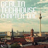 Play & Download Berlin Techhouse Chapter One by Various Artists | Napster