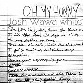 Play & Download Oh My Hunny by Josh WaWa White | Napster