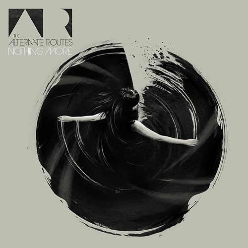 Nothing More by The Alternate Routes