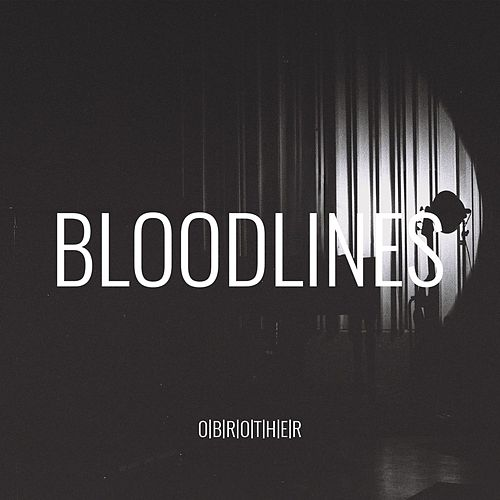 Bloodlines by O'Brother