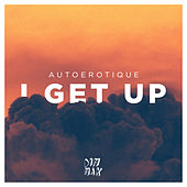 Play & Download I Get Up by Autoerotique | Napster