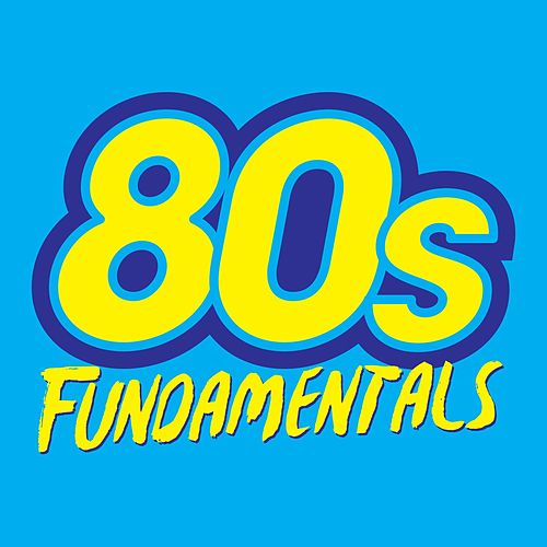 Play & Download 80's Fundamentals by Various Artists | Napster