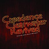 Play & Download Creedence Clearwater Revived (Featuring Johnny (Guitar) Williamson) by Creedence Clearwater Revived | Napster