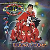 Play & Download Recordando a Colombia by Alberto Pedraza Con Su Ritmo Y Sabor | Napster