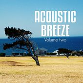 Play & Download Acoustic Breeze, Vol. 2 (Relaxed Natural Chill out Tunes) by Various Artists | Napster