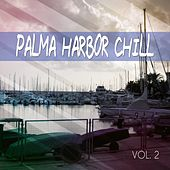 Play & Download Palma Harbor Chill, Vol. 2 (Chill Out Tunes Mallorca) by Various Artists | Napster