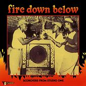 Fire Down Below: Scorchers from Studio One by Various Artists