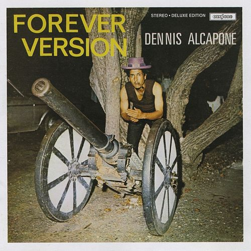 Play & Download Forever Version (Deluxe Version) by Dennis Alcapone | Napster