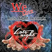 We Love Late Night Records, Vol. 1 - EP by Various Artists