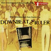 Play & Download Downbeat The Ruler Killer Instrumentals From Studio One by Various Artists | Napster