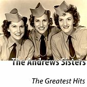 Play & Download The Greatest Hits (Remastered) by The Andrews Sisters | Napster