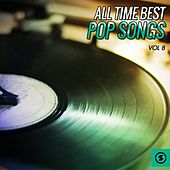 All Time Best Pop Songs, Vol. 8 by Various Artists