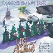 Play & Download Volando en Una Nave Triste by Los Acosta | Napster