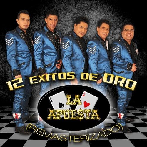Play & Download 12 Exitos de Oro (Remasterizado) by La Apuesta | Napster