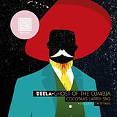 Play & Download Ghost Of The Cumbia by Deela | Napster