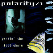 Play & Download Yankin' The Food Chain by Polarity/1 | Napster