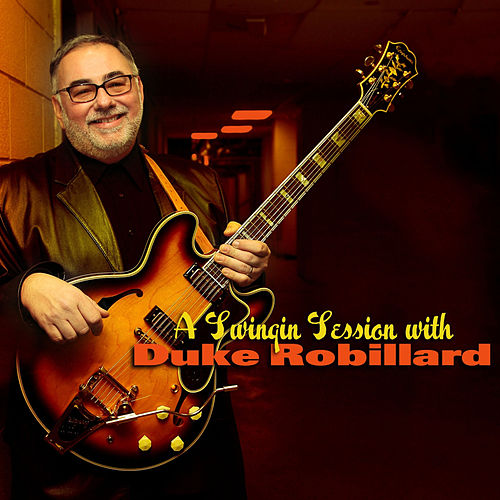 Play & Download A Swinging Session with Duke Robillard by Duke Robillard | Napster