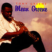 Play & Download Mean Greene by Tony Greene | Napster