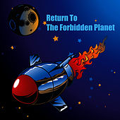 Return To The Forbidden Planet - The Musical by The New Musical Cast