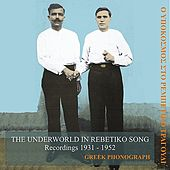 The Underworld in Rebetiko Song Recordings 1931-1952 by Various Artists