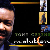 Play & Download Evolution by Tony Greene | Napster