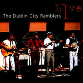 Play & Download Dublin City Ramblers Live by Dublin City Ramblers | Napster