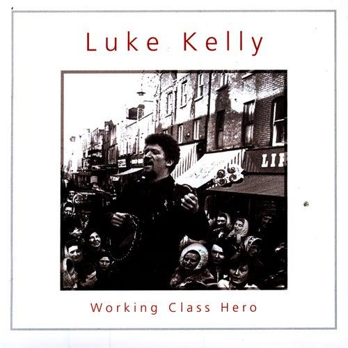 Working Class Hero by Luke Kelly