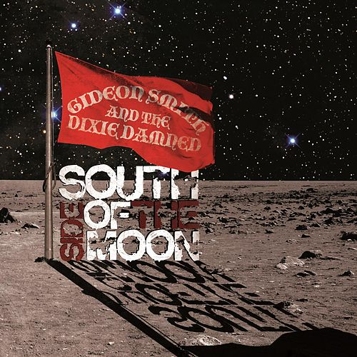 Play & Download South Side Of The Moon by Gideon Smith and the Dixie Damned | Napster