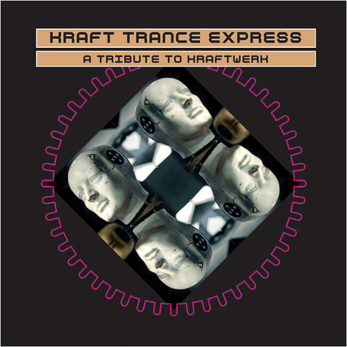 Kraft Trance Express - A Tribute To Kraftwerk by Various Artists
