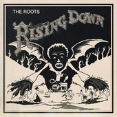 Play & Download Rising Down by The Roots | Napster