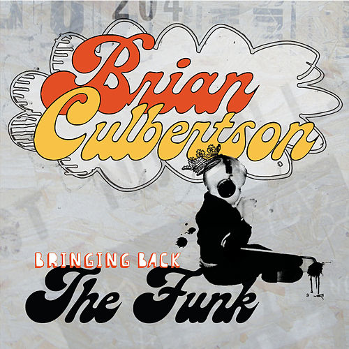 Bringing Back The Funk by Brian Culbertson