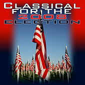 Classical For The 2008 Election by Various Artists