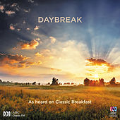 Play & Download Daybreak: As Heard on Classic Breakfast by Various Artists | Napster