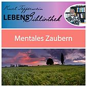 Play & Download Lebens Bibliothek - Mentales Zaubern by Kurt Tepperwein | Napster