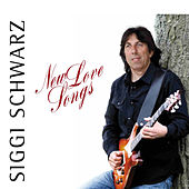 Play & Download New Love Songs by Siggi Schwarz | Napster