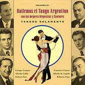 Play & Download Bailemos El Tango Argentino: Con Las Mejores Orquestas Y Cantores Vol. 1 by Various Artists | Napster