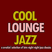 Play & Download Classic Lounge Jazz by Various Artists | Napster